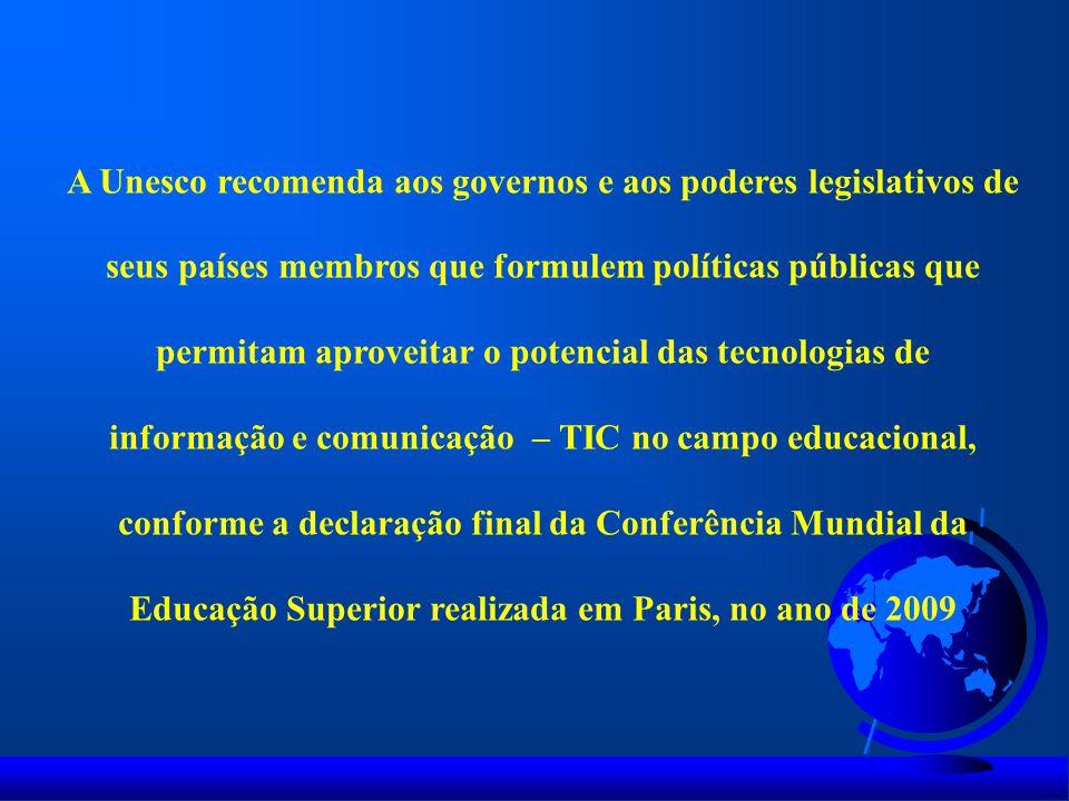 A Unesco recomenda aos governos e aos poderes legislativos de seus países membros que formulem políticas públicas que permitam aproveitar o potencial