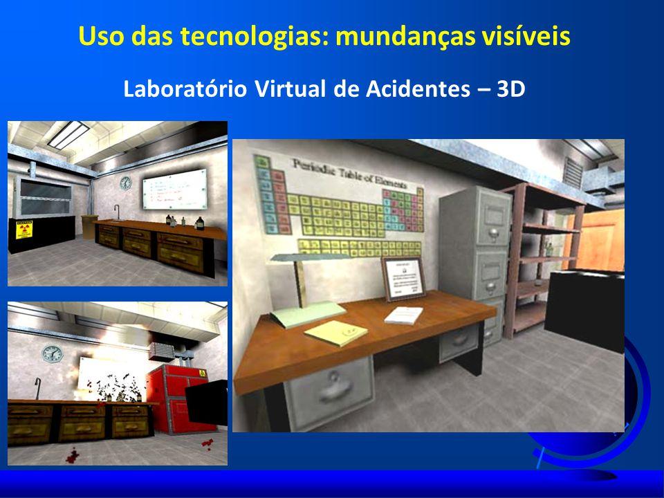 Laboratório Virtual de Acidentes – 3D Uso das tecnologias: mundanças visíveis