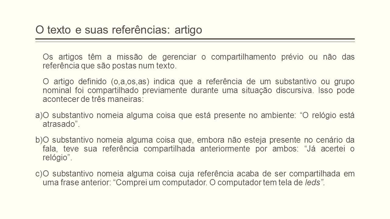 O texto e suas referências: artigo Os artigos têm a missão de gerenciar o compartilhamento prévio ou não das referência que são postas num texto. O ar