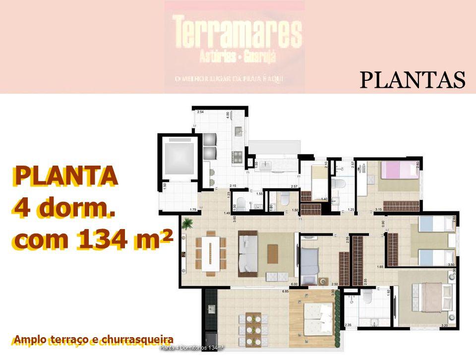 PLANTA 4 dorm. com 134 m² Amplo terraço e churrasqueira PLANTA 4 dorm. com 134 m² Amplo terraço e churrasqueira PLANTAS