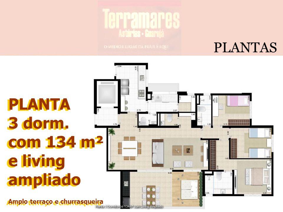 PLANTA 3 dorm. com 134 m² e living ampliado Amplo terraço e churrasqueira PLANTA 3 dorm. com 134 m² e living ampliado Amplo terraço e churrasqueira PL