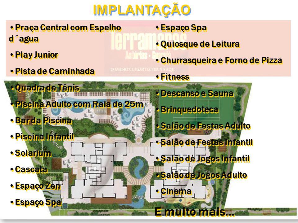 IMPLANTAÇÃO Praça Central com Espelho d´agua Play Junior Pista de Caminhada Quadra de Tênis Piscina Adulto com Raia de 25m Bar da Piscina Piscina Infa