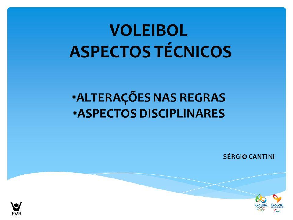 VOLEIBOL ASPECTOS TÉCNICOS ALTERAÇÕES NAS REGRAS ASPECTOS DISCIPLINARES SÉRGIO CANTINI