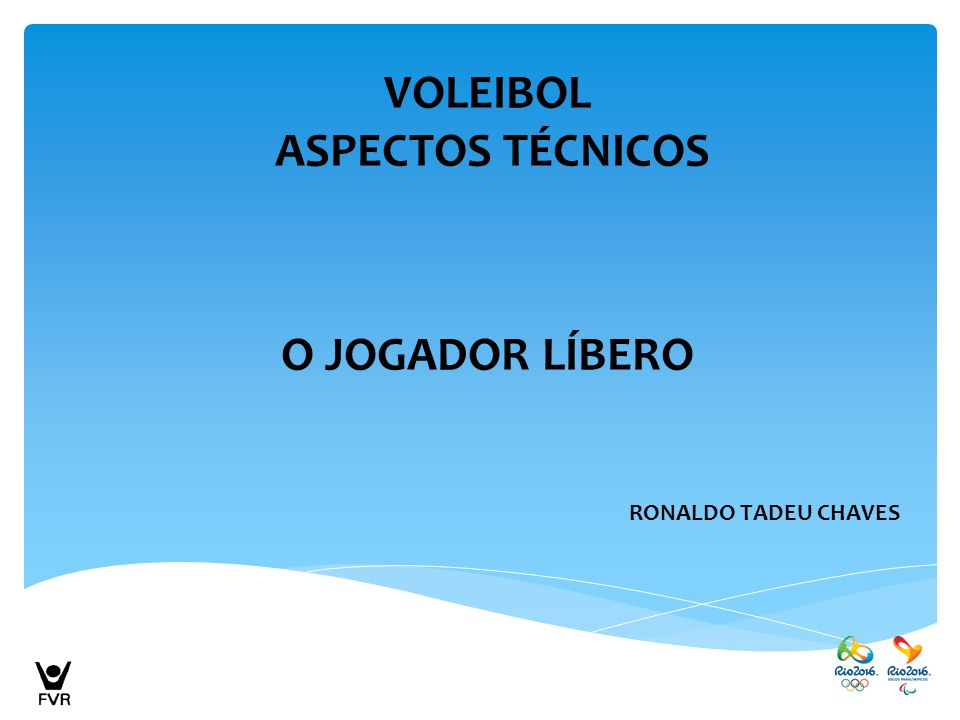 VOLEIBOL ASPECTOS TÉCNICOS O JOGADOR LÍBERO RONALDO TADEU CHAVES