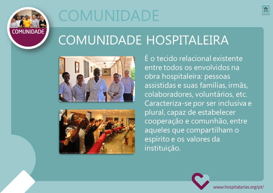 É o tecido relacional existente entre todos os envolvidos na obra hospitaleira: pessoas assistidas e suas famílias, irmãs, colaboradores, voluntários,