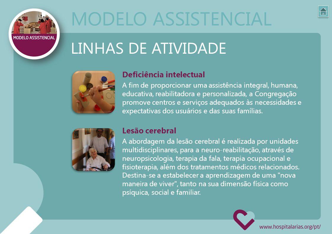 Deficiência intelectual A fim de proporcionar uma assistência integral, humana, educativa, reabilitadora e personalizada, a Congregação promove centro
