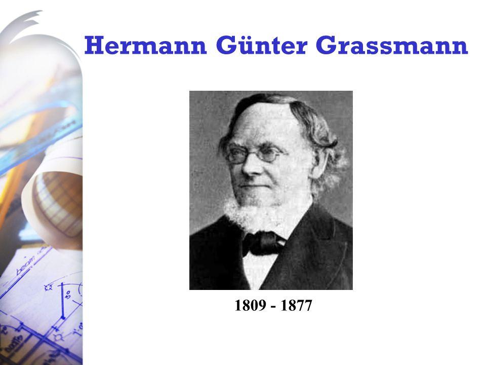 Hermann Günter Grassmann 1809 - 1877