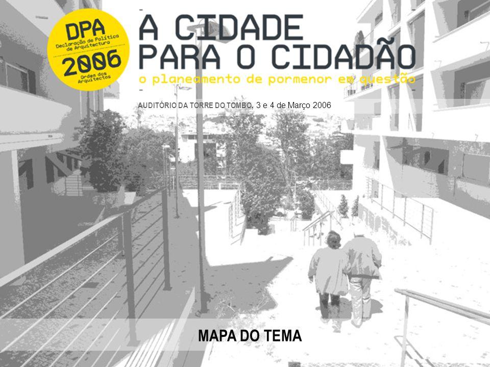 MAPA DO TEMA AUDITÓRIO DA TORRE DO TOMBO, 3 e 4 de Março 2006