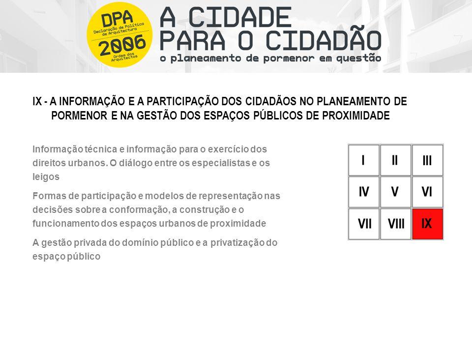 Informação técnica e informação para o exercício dos direitos urbanos. O diálogo entre os especialistas e os leigos Formas de participação e modelos d