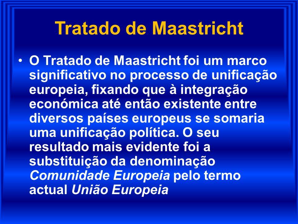 Tratado de Maastricht O Tratado de Maastricht foi um marco significativo no processo de unificação europeia, fixando que à integração económica até en