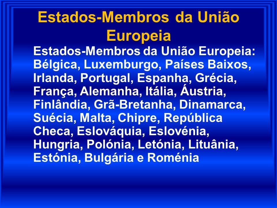 Estados-Membros da União Europeia Estados-Membros da União Europeia: Bélgica, Luxemburgo, Países Baixos, Irlanda, Portugal, Espanha, Grécia, França, A