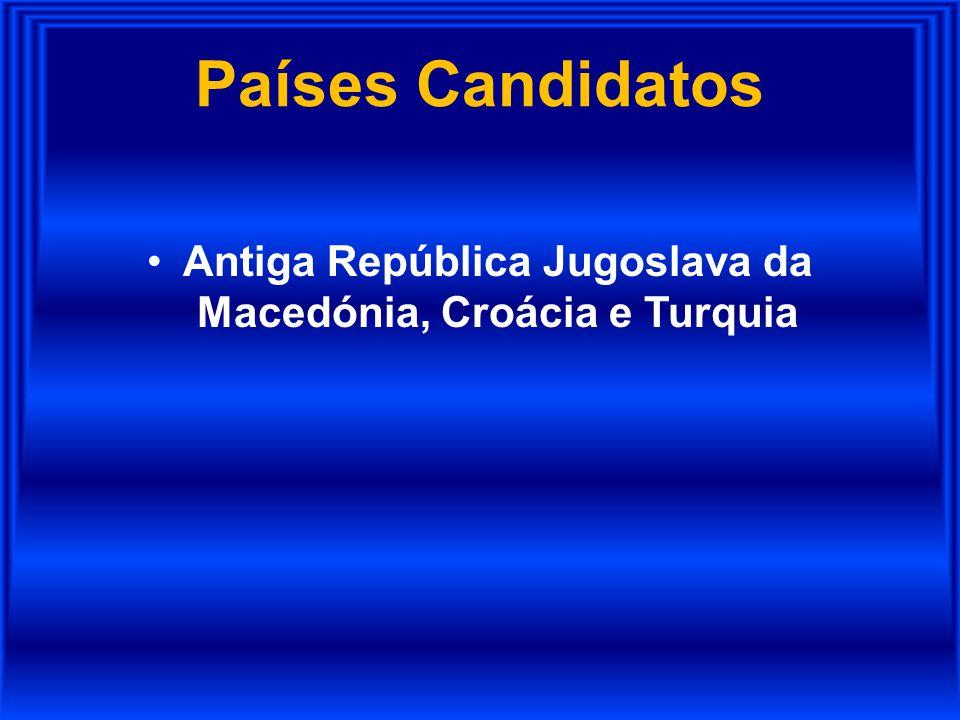 Países Candidatos Antiga República Jugoslava da Macedónia, Croácia e Turquia