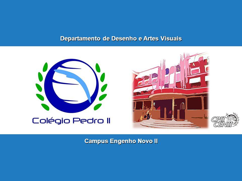 Departamento de Desenho e Artes Visuais Campus Engenho Novo II