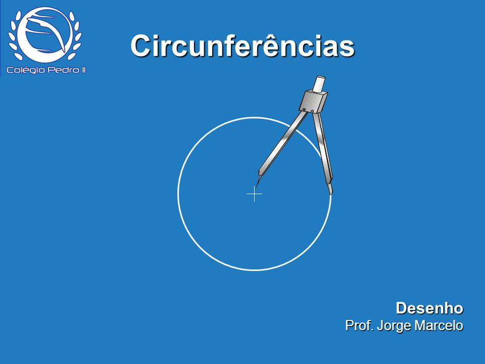 Circunferências Desenho Prof. Jorge Marcelo
