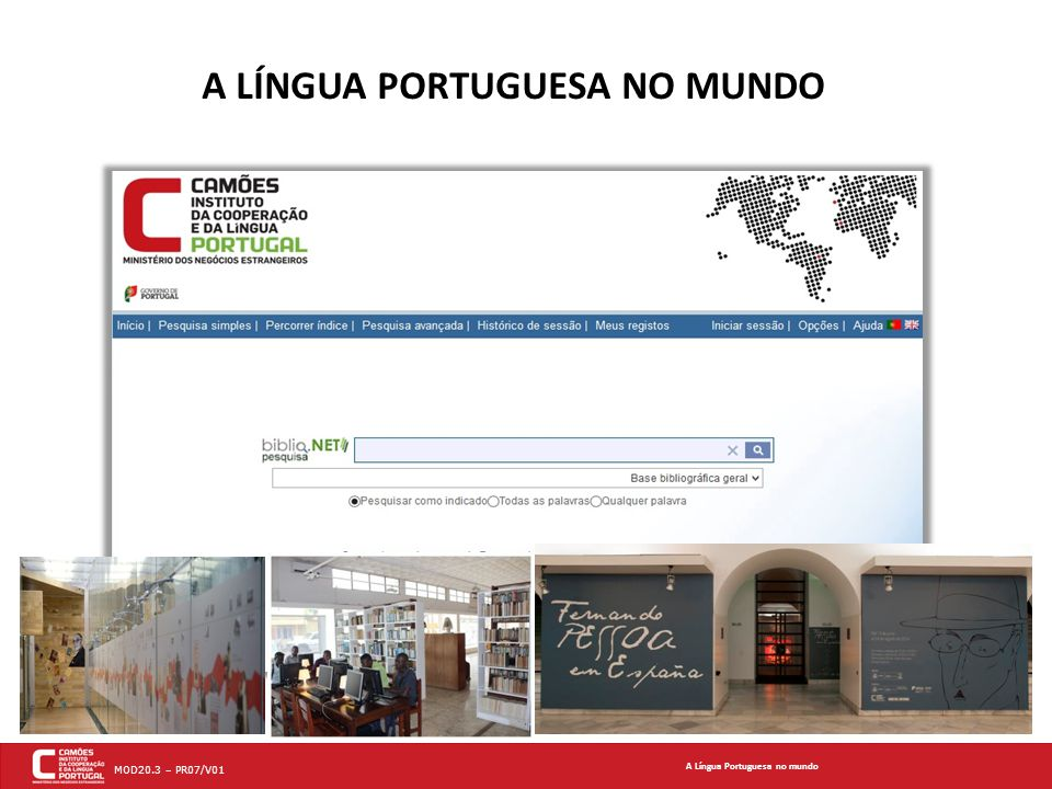 MOD20.3 – PR07/V01 A LÍNGUA PORTUGUESA NO MUNDO A Língua Portuguesa no mundo