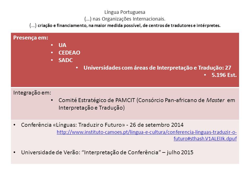 Língua Portuguesa (…) nas Organizações Internacionais. (…) criação e financiamento, na maior medida possível, de centros de tradutores e intérpretes.