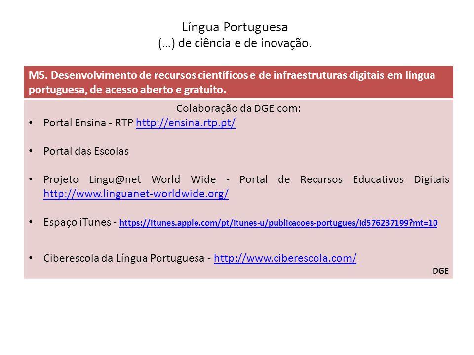 Língua Portuguesa (…) de ciência e de inovação. M5. Desenvolvimento de recursos científicos e de infraestruturas digitais em língua portuguesa, de ace