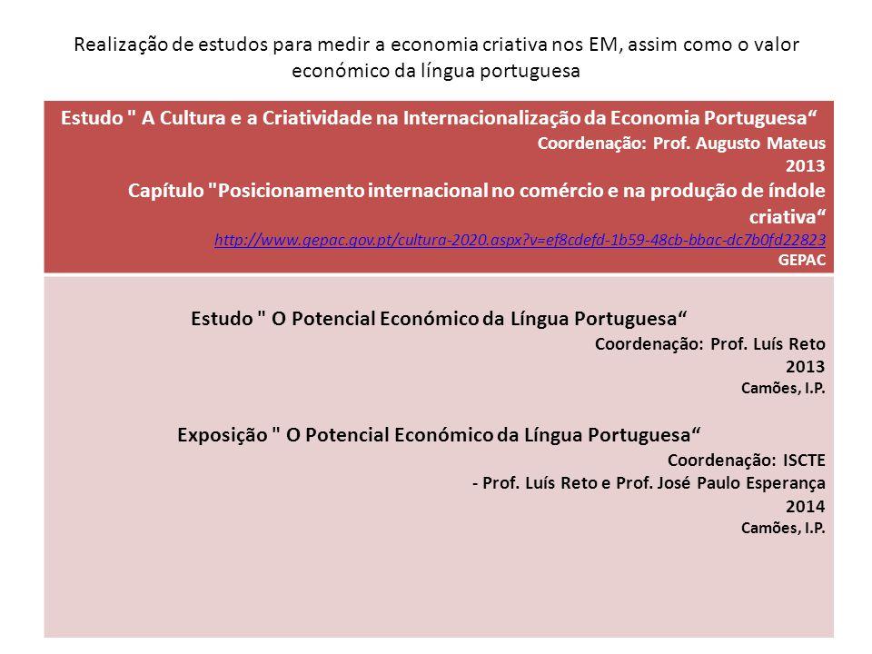 Realização de estudos para medir a economia criativa nos EM, assim como o valor económico da língua portuguesa Estudo