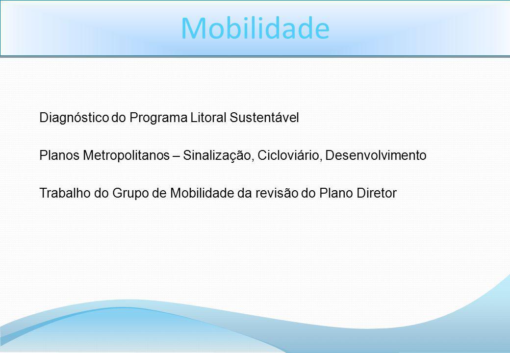 Diagnóstico do Programa Litoral Sustentável Planos Metropolitanos – Sinalização, Cicloviário, Desenvolvimento Trabalho do Grupo de Mobilidade da revis