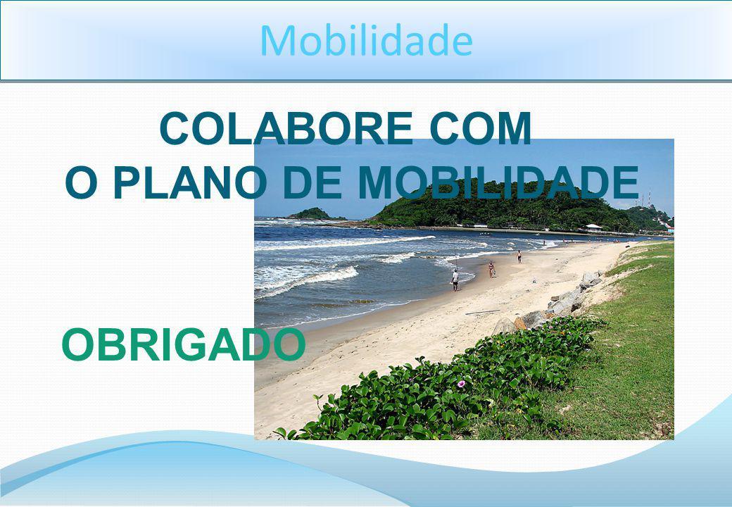 COLABORE COM O PLANO DE MOBILIDADE OBRIGADO