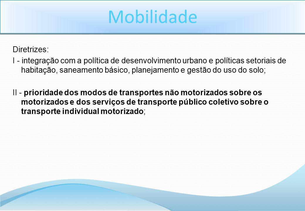 Diretrizes: I - integração com a política de desenvolvimento urbano e políticas setoriais de habitação, saneamento básico, planejamento e gestão do us