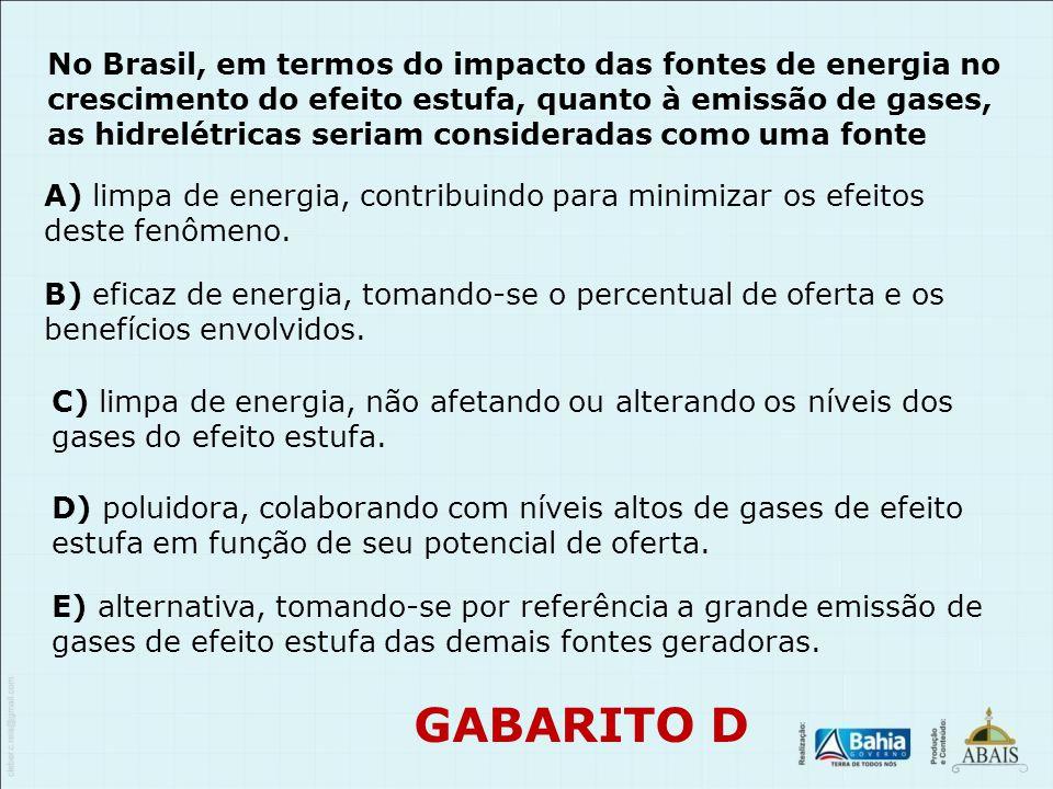 No Brasil, em termos do impacto das fontes de energia no crescimento do efeito estufa, quanto à emissão de gases, as hidrelétricas seriam consideradas