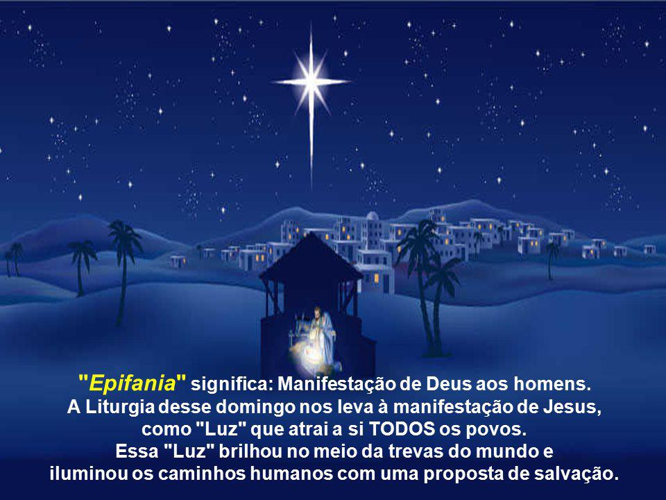 Celebramos hoje a festa da Epifania e a conclusão do tempo litúrgico do Natal, lembrando a adoração de Jesus pelos Magos, representantes das pessoas do mundo inteiro.