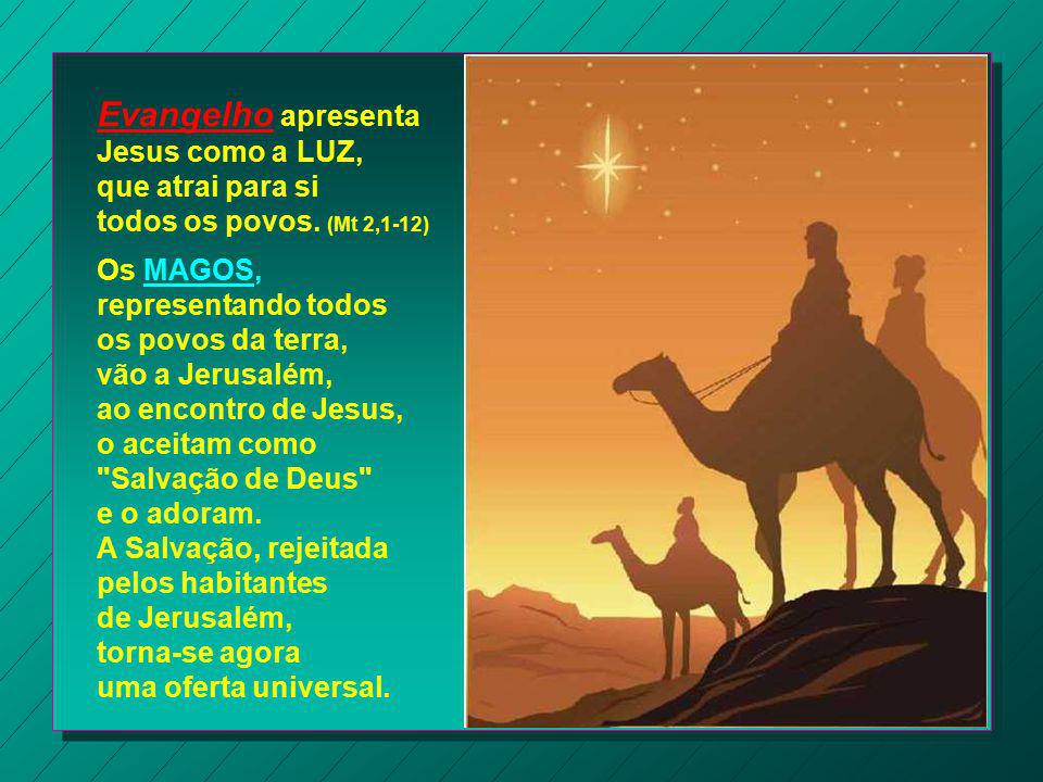 A 2ª Leitura comenta o fato dos Magos vindos do Oriente procurando o menino nos arredores de Jerusalém, como revelação do Mistério de Deus ao JUDEUS e aos PAGÃOS.