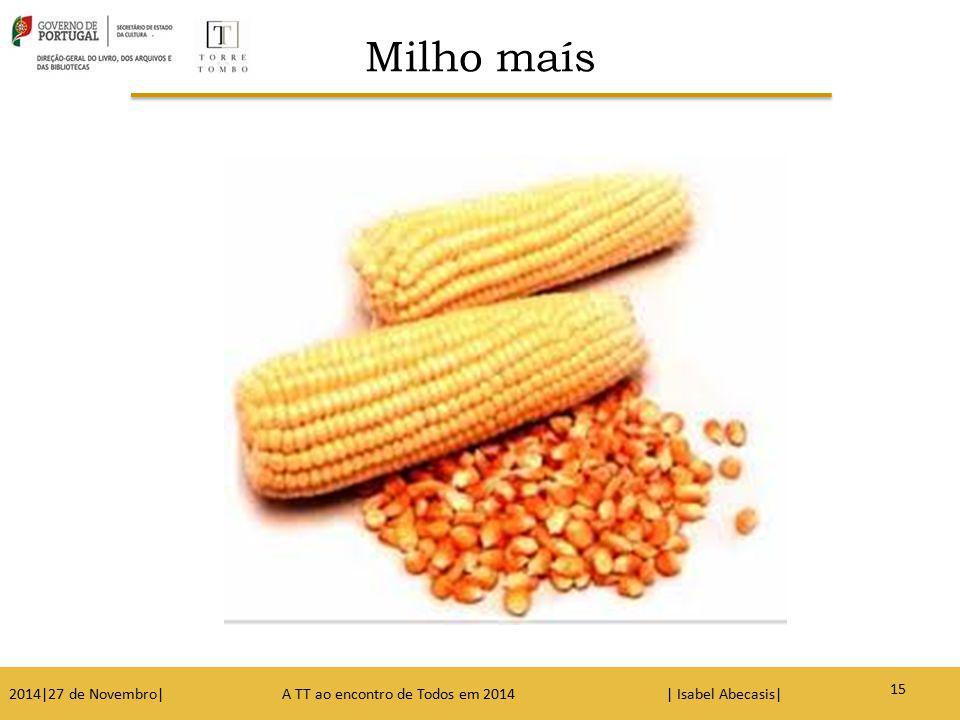Milho maís 15 2014|27 de Novembro| A TT ao encontro de Todos em 2014 | Isabel Abecasis| 15