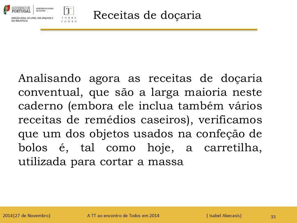 34 Analisando agora as receitas de doçaria conventual, que são a larga maioria neste caderno (embora ele inclua também vários receitas de remédios cas