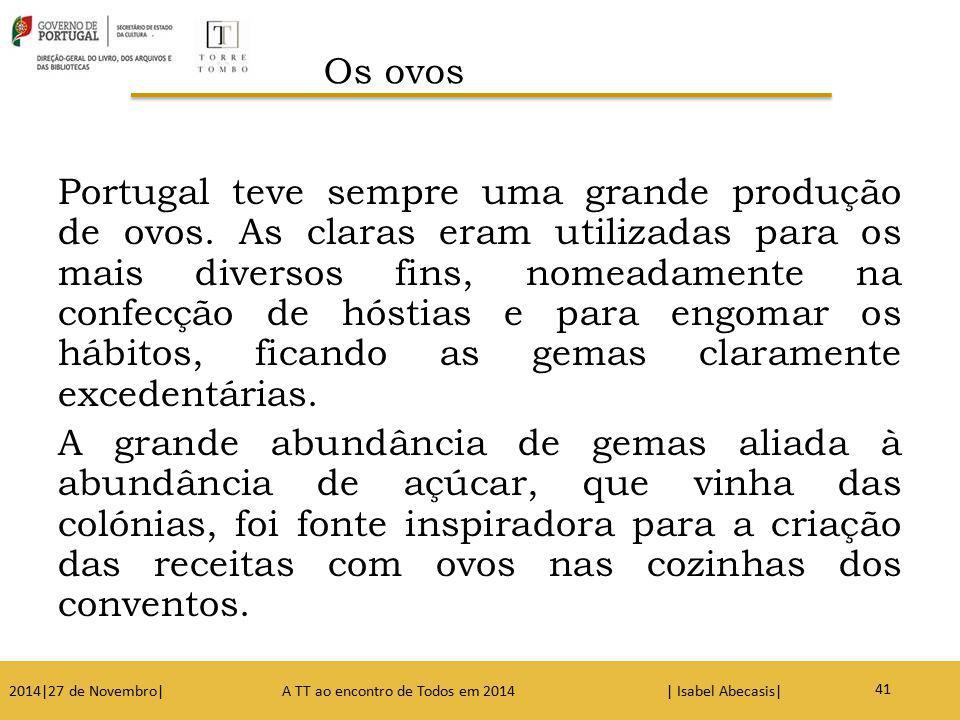 Portugal teve sempre uma grande produção de ovos. As claras eram utilizadas para os mais diversos fins, nomeadamente na confecção de hóstias e para en