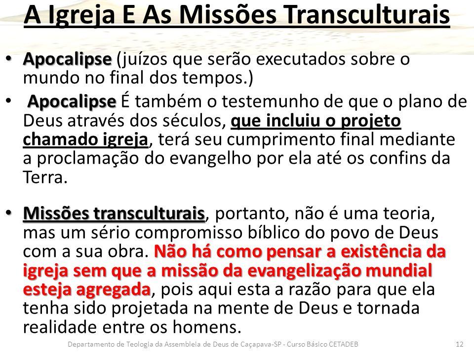 A Igreja E As Missões Transculturais Apocalipse Apocalipse (juízos que serão executados sobre o mundo no final dos tempos.) Apocalipse Apocalipse É ta