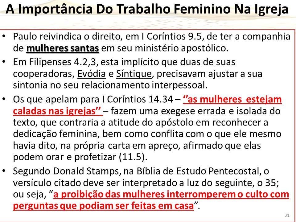 A Importância Do Trabalho Feminino Na Igreja mulheres santas Paulo reivindica o direito, em I Coríntios 9.5, de ter a companhia de mulheres santas em