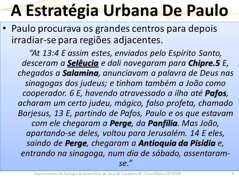 A Estratégia Urbana De Paulo Paulo procurava os grandes centros para depois irradiar-se para regiões adjacentes. Selêucia Chipre.5 Salamina Pafos Perg