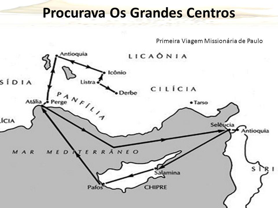 Procurava Os Grandes Centros 5 Primeira Viagem Missionária de Paulo