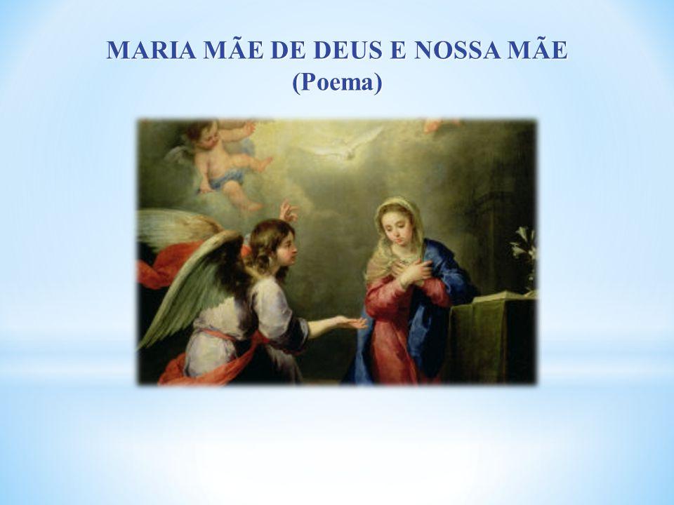 Deus na sua bondade: deu-nos o seu Filho único, nascido da Virgem Maria, para que todos nós sejamos seus filhos, vivamos como autênticos e bons filhos, e sejamos, desta maneira, felizes, ditosos, agradecendo todos os dias a Deus.