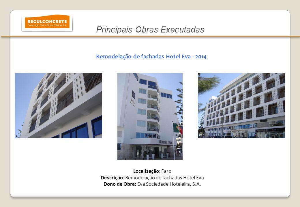 10 Remodelação de fachadas Hotel Eva - 2014 Localização: Faro Descrição: Remodelação de fachadas Hotel Eva Dono de Obra: Eva Sociedade Hoteleira, S.A.