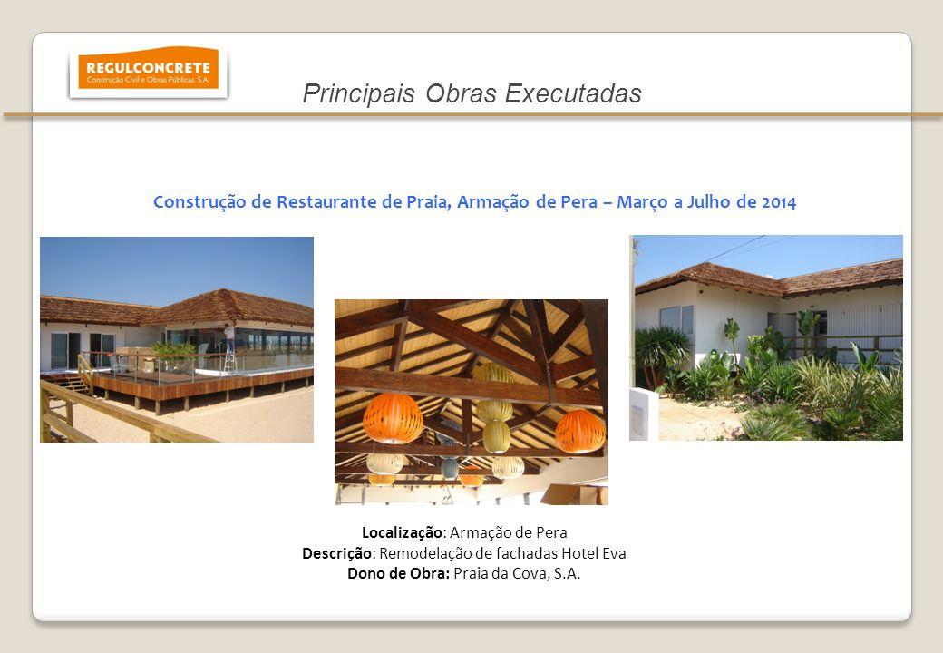 13 Construção de Restaurante de Praia, Armação de Pera – Março a Julho de 2014 Localização: Armação de Pera Descrição: Remodelação de fachadas Hotel E