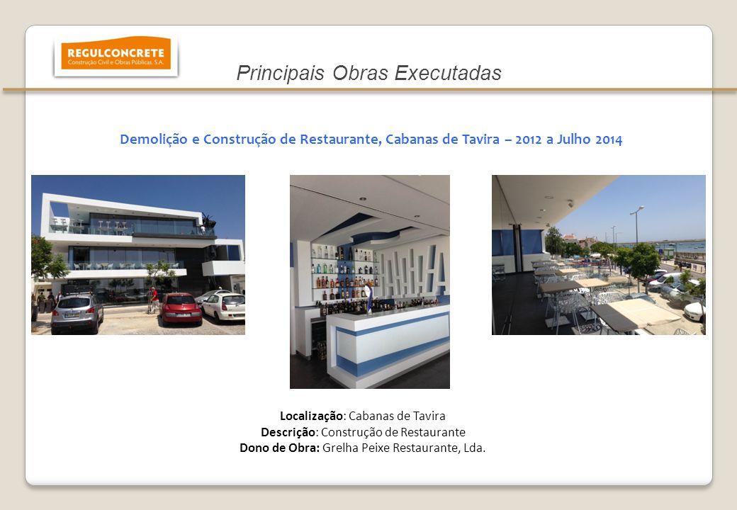 14 Demolição e Construção de Restaurante, Cabanas de Tavira – 2012 a Julho 2014 Localização: Cabanas de Tavira Descrição: Construção de Restaurante Do