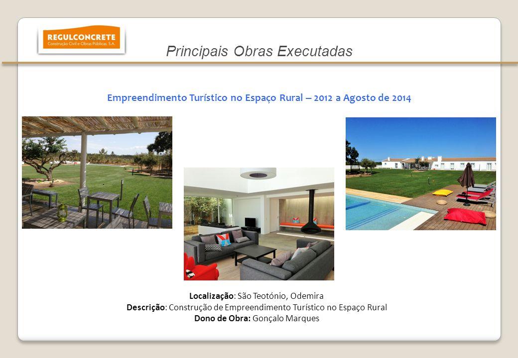 Empreendimento Turístico no Espaço Rural – 2012 a Agosto de 2014 Localização: São Teotónio, Odemira Descrição: Construção de Empreendimento Turístico