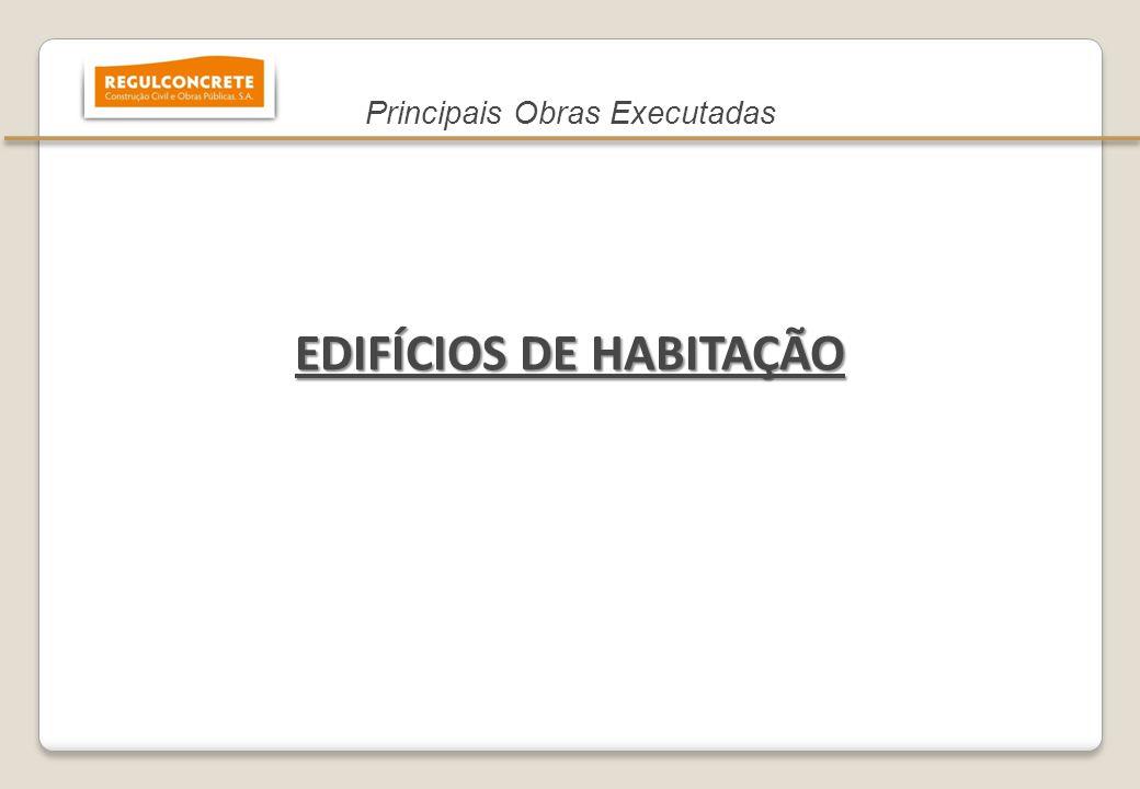 EDIFÍCIOS DE HABITAÇÃO 16 Principais Obras Executadas