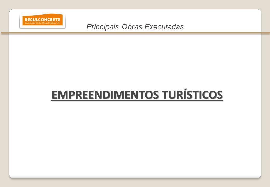 Principais Obras Executadas EMPREENDIMENTOS TURÍSTICOS 2