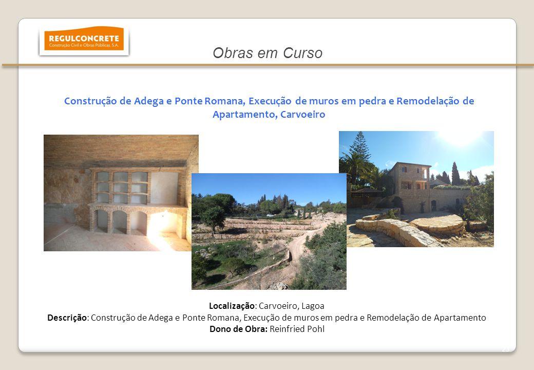 Construção de Adega e Ponte Romana, Execução de muros em pedra e Remodelação de Apartamento, Carvoeiro Localização: Carvoeiro, Lagoa Descrição: Constr