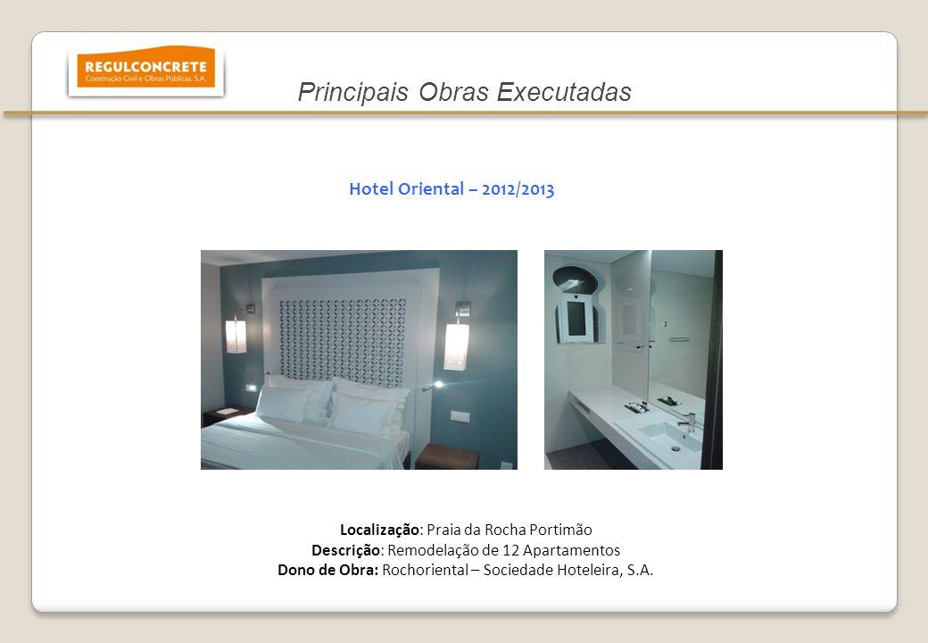 Localização: Praia da Rocha Portimão Descrição: Remodelação de 12 Apartamentos Dono de Obra: Rochoriental – Sociedade Hoteleira, S.A. Hotel Oriental –