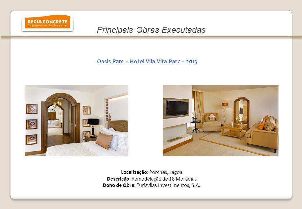 Localização: Porches, Lagoa Descrição: Remodelação de 18 Moradias Dono de Obra: Turisvilas Investimentos, S.A. Oasis Parc – Hotel Vila Vita Parc – 201