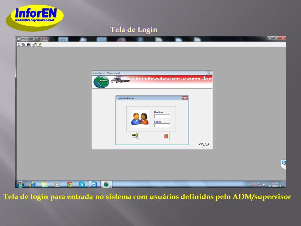 Tela de login para entrada no sistema com usuários definidos pelo ADM/supervisor