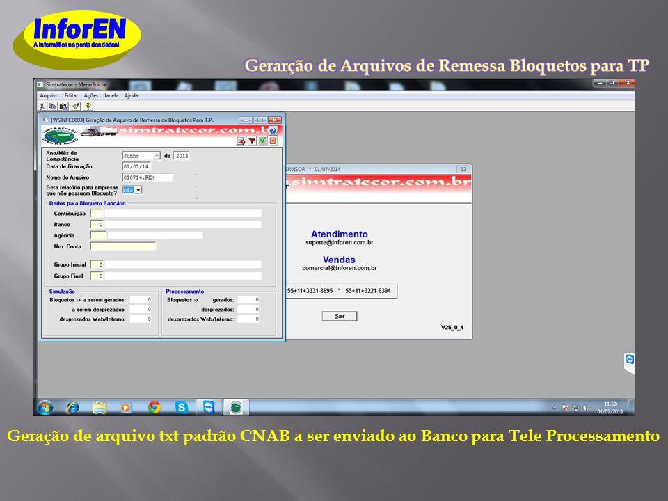 Geração de arquivo txt padrão CNAB a ser enviado ao Banco para Tele Processamento