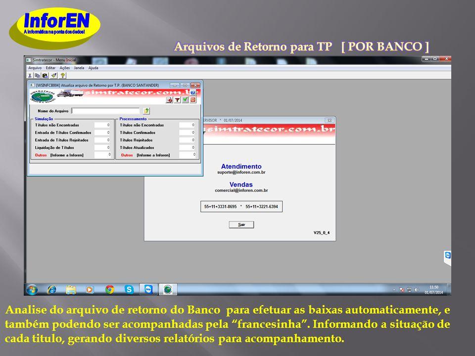 Analise do arquivo de retorno do Banco para efetuar as baixas automaticamente, e também podendo ser acompanhadas pela francesinha .