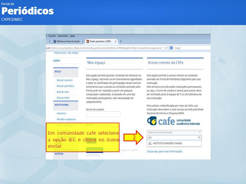 2 Em comunidade cafe selecione a opção IEC e clique no ícone enviar.