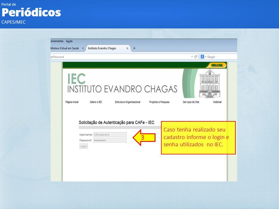 Caso tenha realizado seu cadastro informe o login e senha utilizados no IEC. 3
